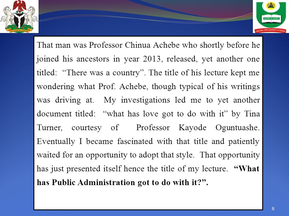 """That man was Professor Chinua Achebe who shortly before he joined his ancestors in year 2013, released, yet another one titled: """"There was a country""""."""