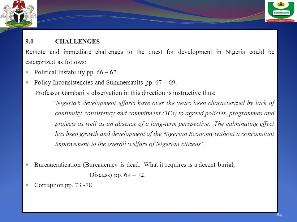 9.0 CHALLENGES Remote and immediate challenges to the quest for development in Nigeria could be categorized as follows: Political Instability pp. 66 –