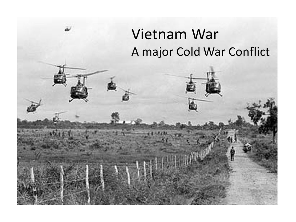 Vietnam Cold War Conflict Vietnam War A major Cold War Conflict