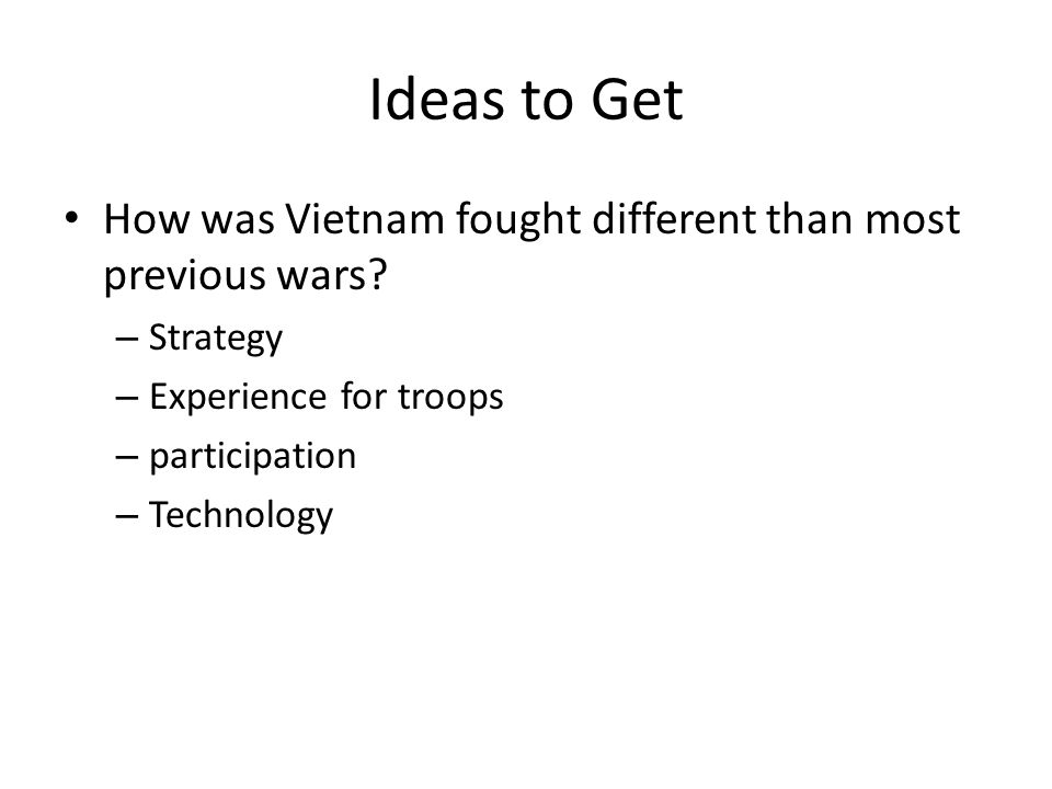 Ideas to Get How was Vietnam fought different than most previous wars.