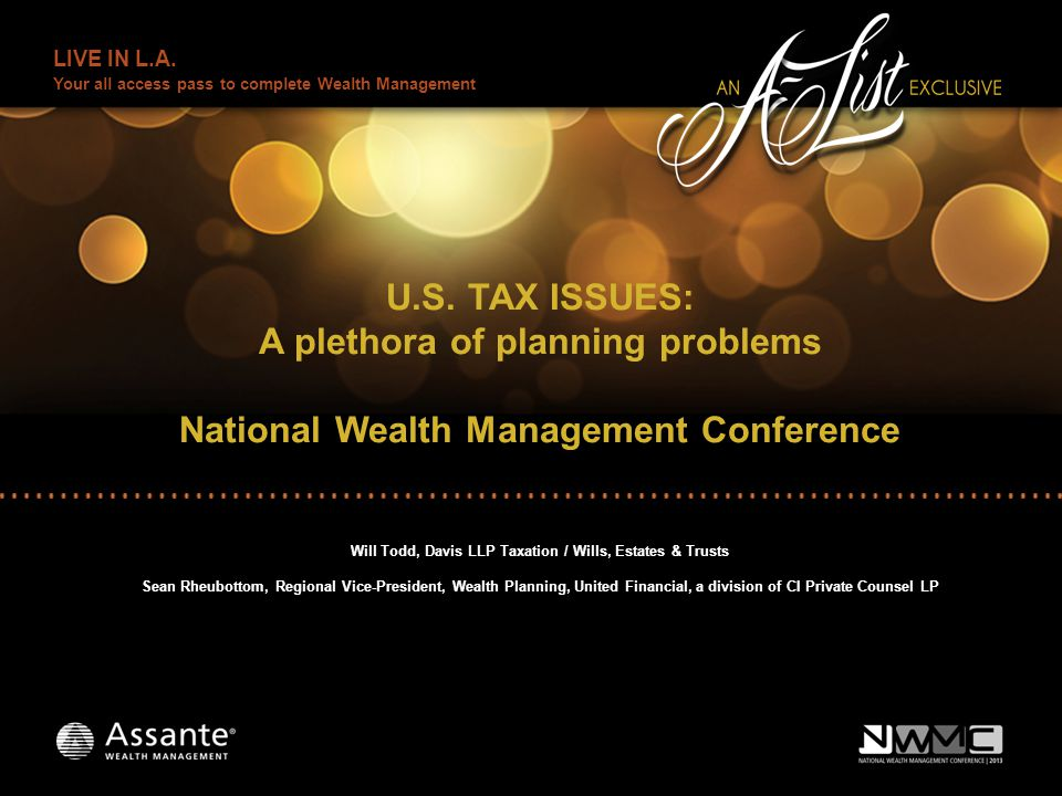 LIVE IN L.A. Your all access pass to complete Wealth Management U.S.