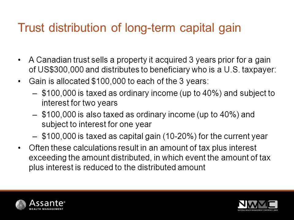 Trust distribution of long-term capital gain A Canadian trust sells a property it acquired 3 years prior for a gain of US$300,000 and distributes to beneficiary who is a U.S.
