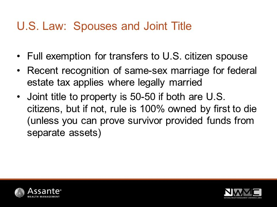 U.S. Law: Spouses and Joint Title Full exemption for transfers to U.S.