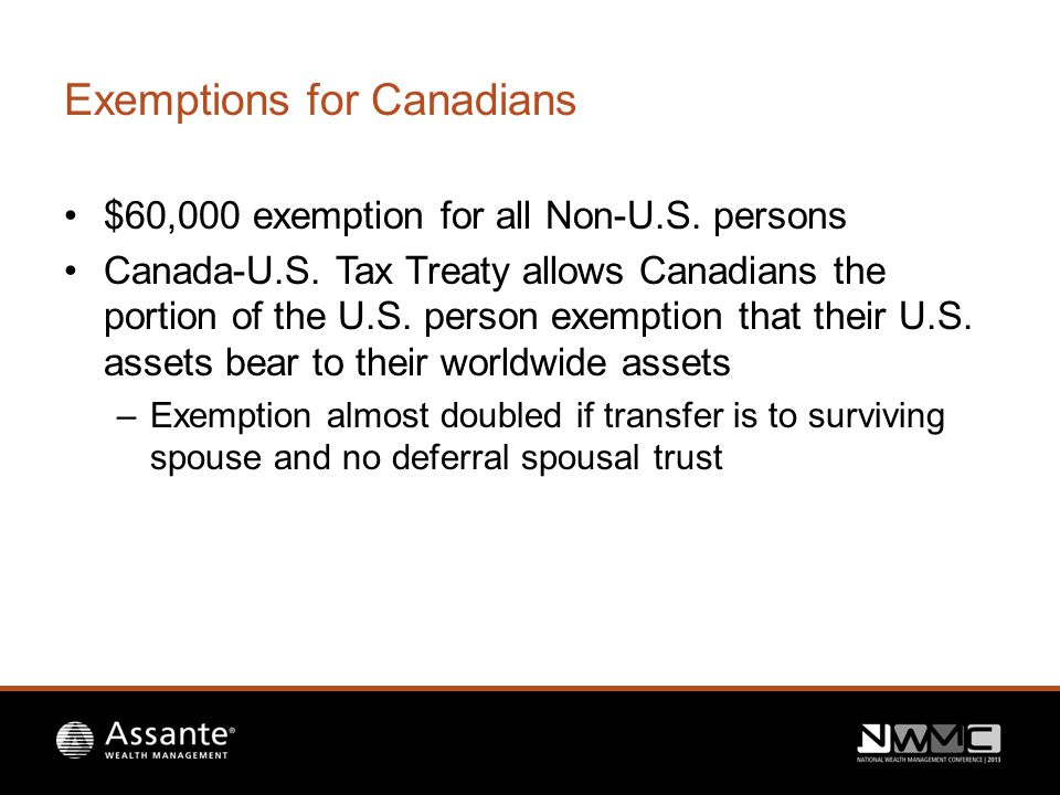 Exemptions for Canadians $60,000 exemption for all Non-U.S.