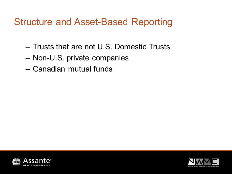 Structure and Asset-Based Reporting –Trusts that are not U.S.