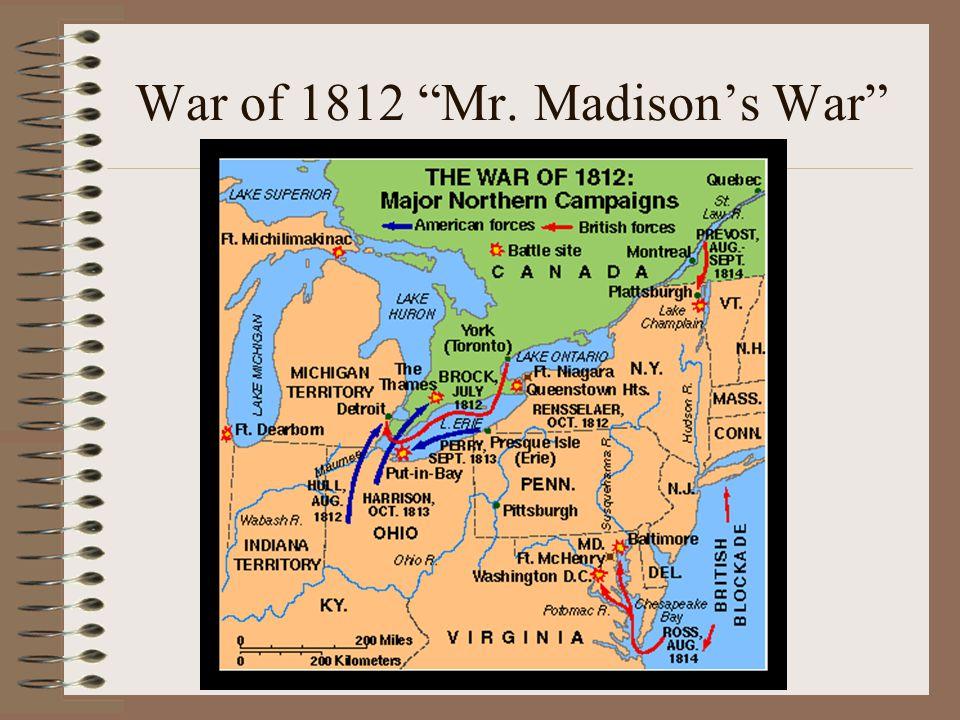 "War of 1812 ""Mr. Madison's War"""