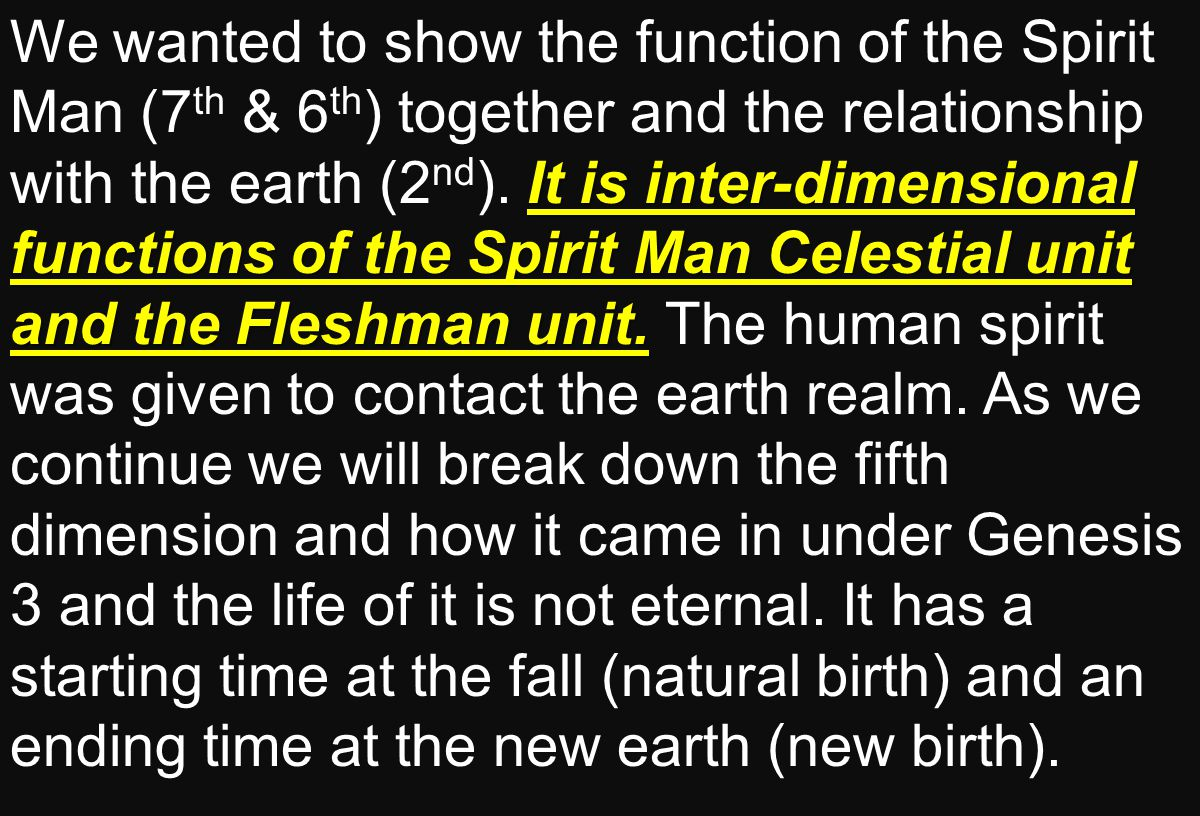 It is inter-dimensional functions of the Spirit Man Celestial unit and the Fleshman unit.