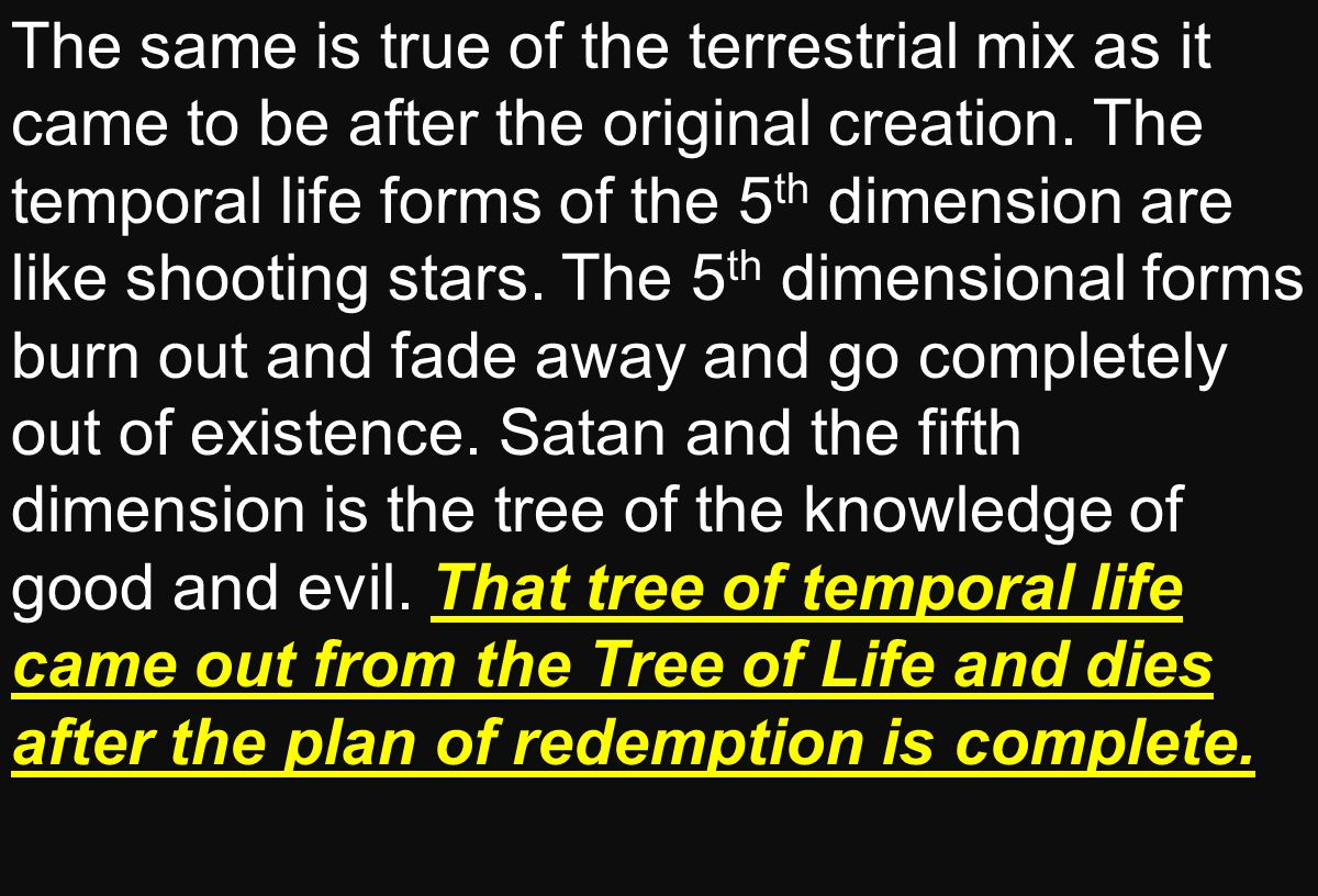 That tree of temporal life came out from the Tree of Life and dies after the plan of redemption is complete.