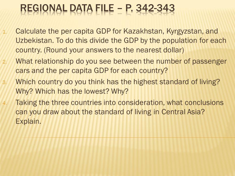 1.Calculate the per capita GDP for Kazakhstan, Kyrgyzstan, and Uzbekistan.