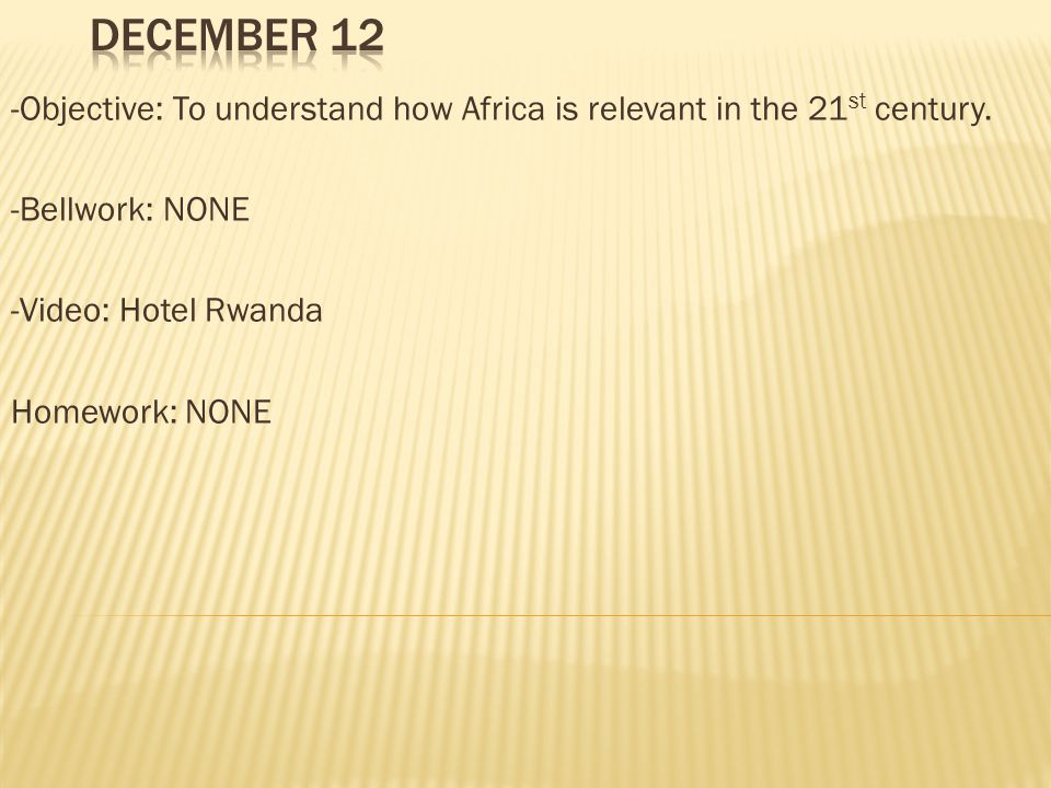-Objective: To understand how Africa is relevant in the 21 st century.