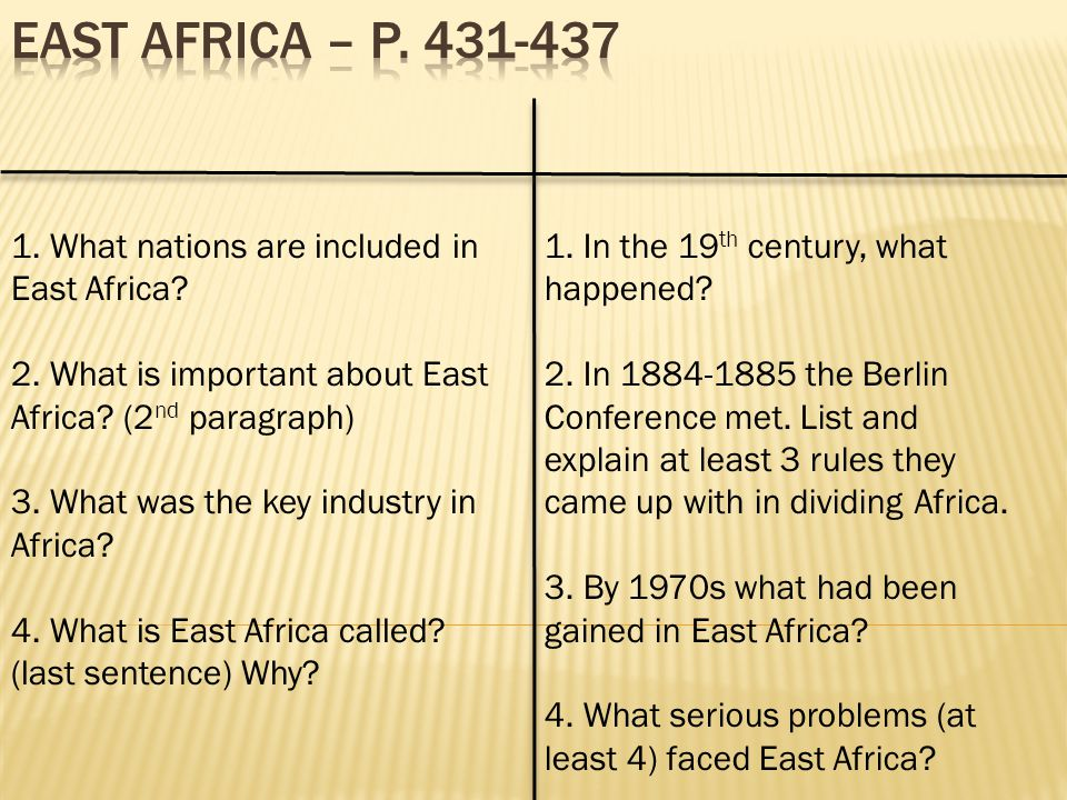 1. What nations are included in East Africa. 2. What is important about East Africa.