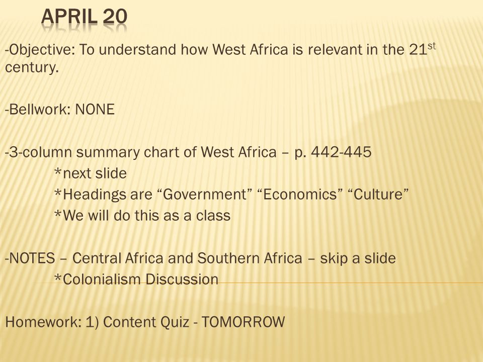 -Objective: To understand how West Africa is relevant in the 21 st century.