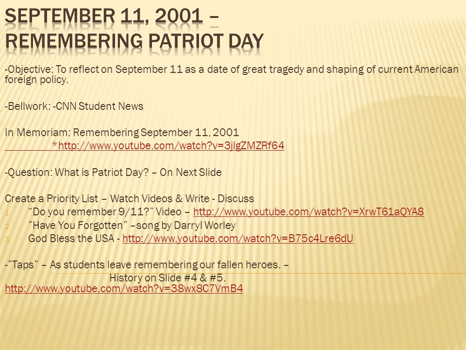 -Objective: To reflect on September 11 as a date of great tragedy and shaping of current American foreign policy.