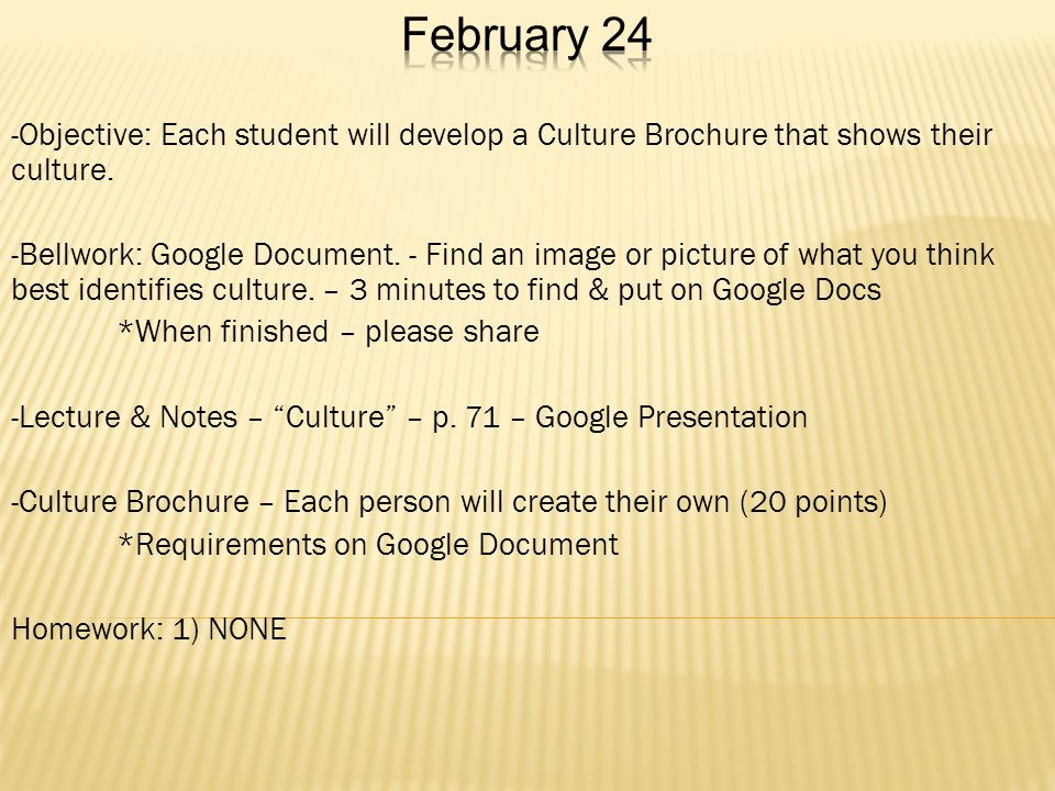 -Objective: Each student will develop a Culture Brochure that shows their culture.