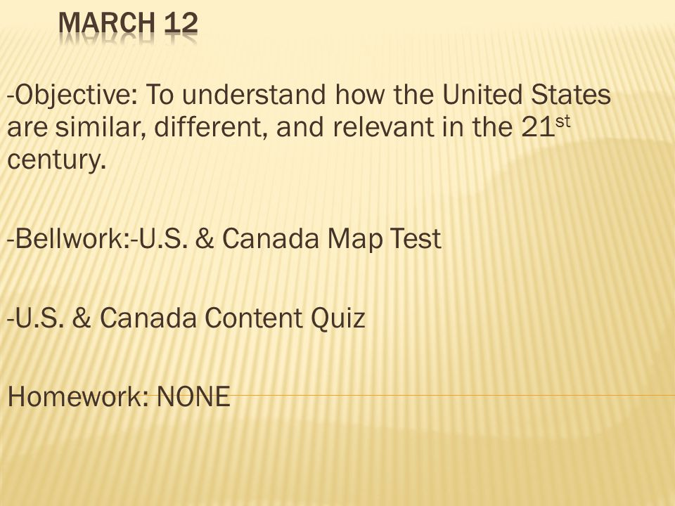 -Objective: To understand how the United States are similar, different, and relevant in the 21 st century.