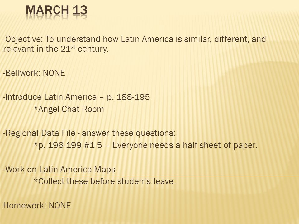 -Objective: To understand how Latin America is similar, different, and relevant in the 21 st century.