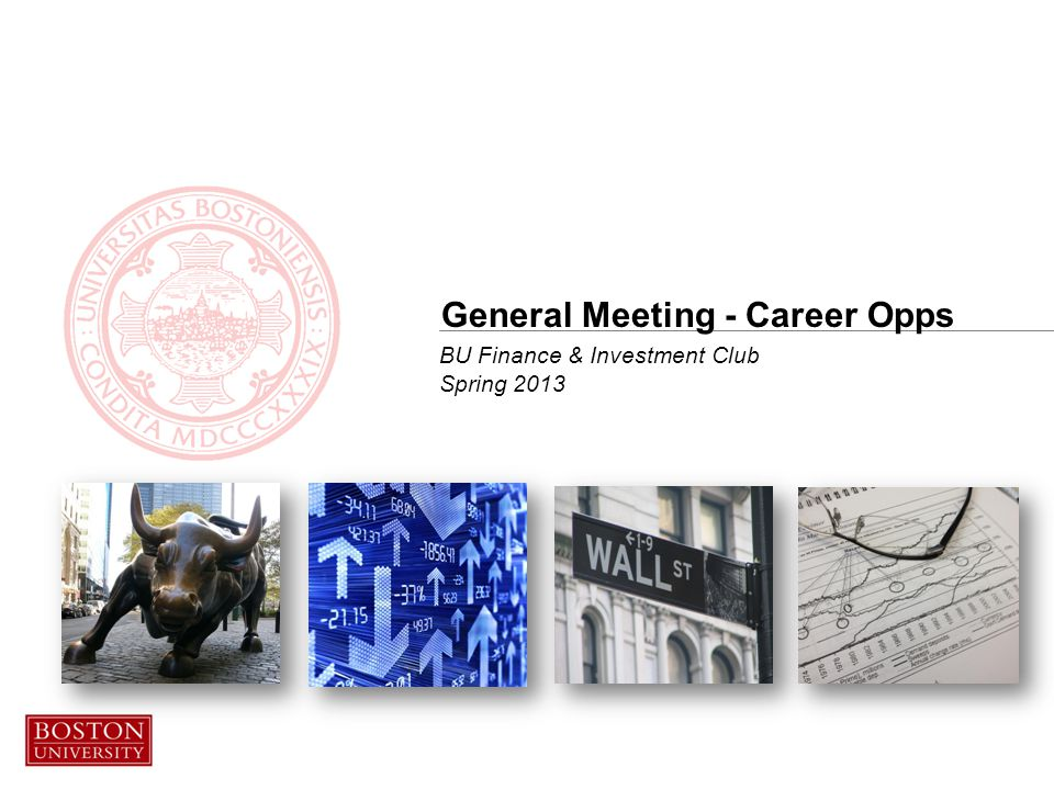 BU Finance & Investment Club Spring 2013 General Meeting - Career Opps