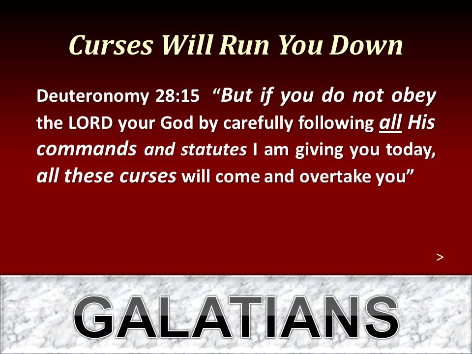 """Curses Will Run You Down Deuteronomy 28:15 """" But if you do not obey the LORD your God by carefully following all His commands and statutes I am giving"""