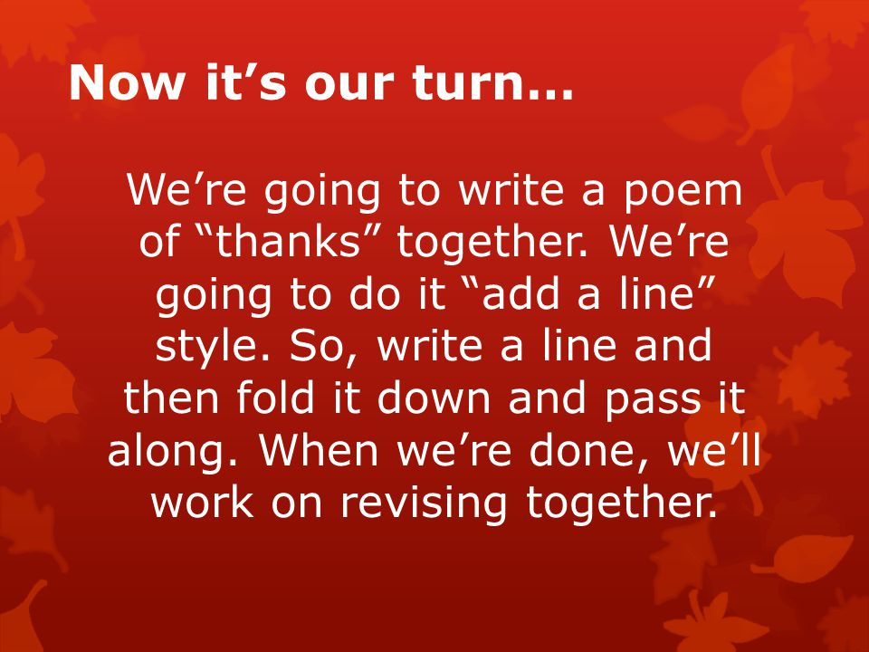 """Now it's our turn… We're going to write a poem of """"thanks"""" together. We're going to do it """"add a line"""" style. So, write a line and then fold it down a"""