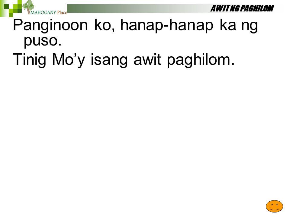 AWIT NG PAGHILOM Panginoon ko, hanap-hanap ka ng puso. Tinig Mo'y isang awit paghilom.