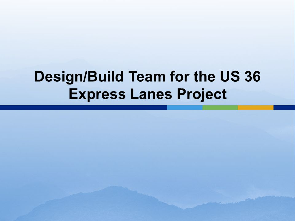 Design/Build Team for the US 36 Express Lanes Project