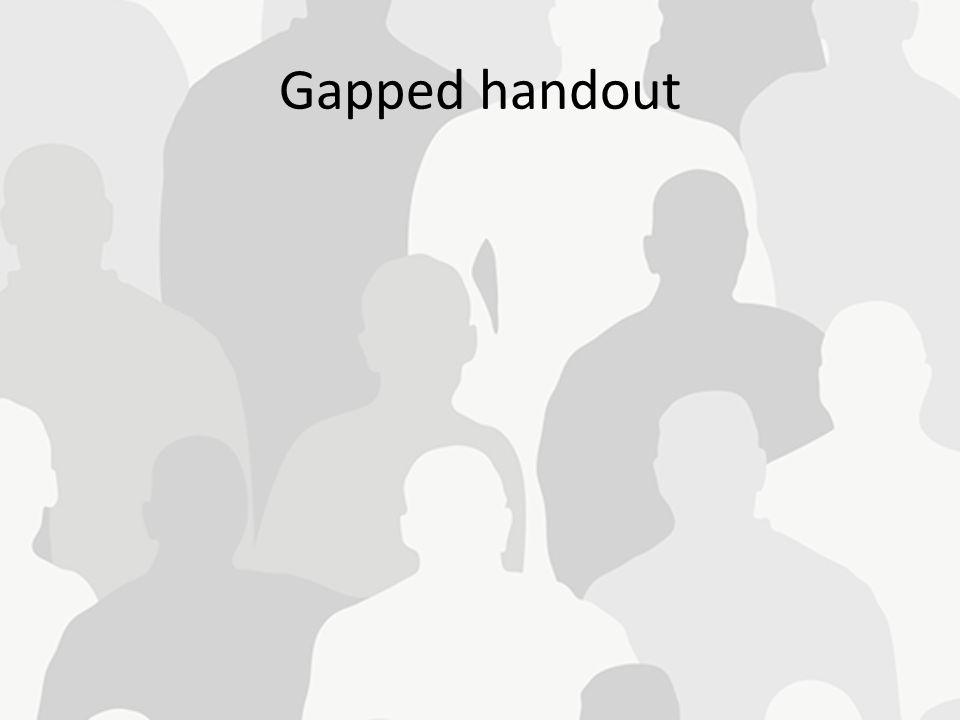Gapped handout