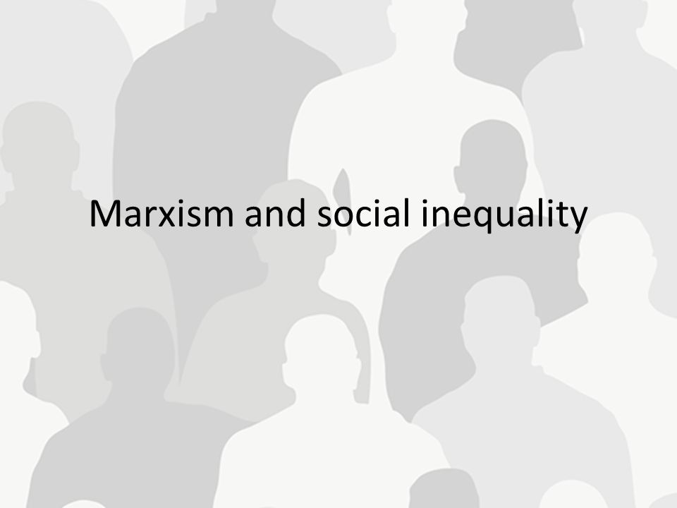 Marxism and social inequality