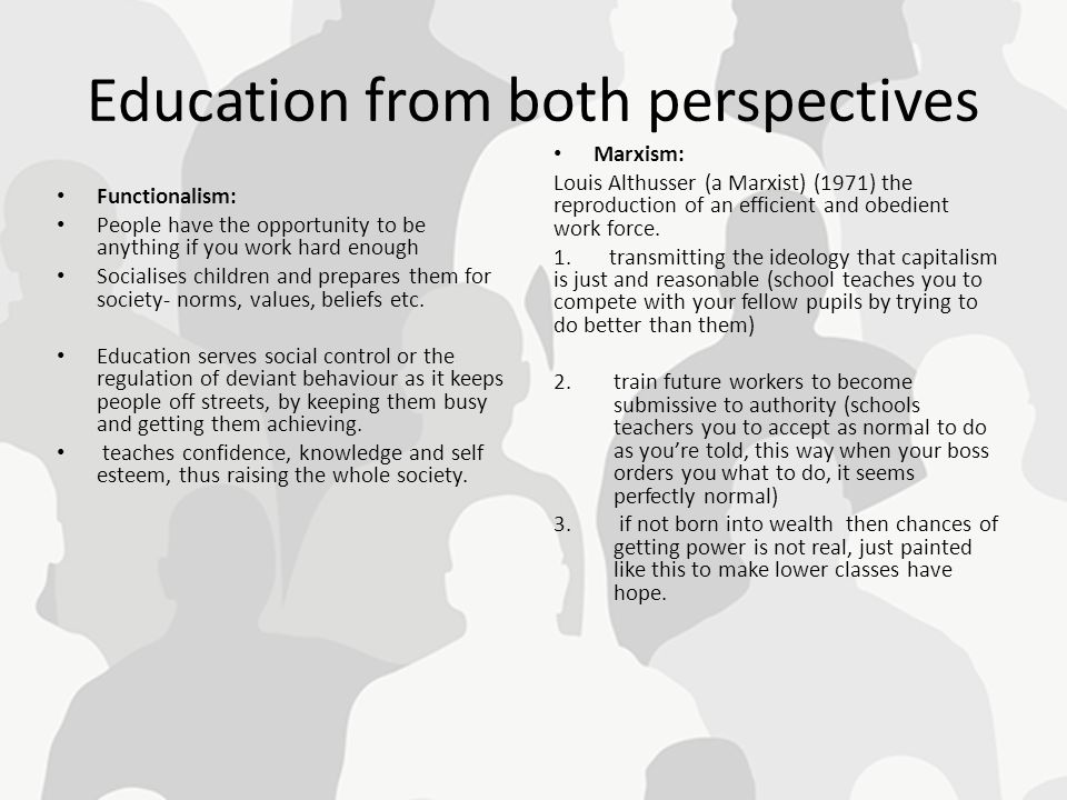 Education from both perspectives Functionalism: People have the opportunity to be anything if you work hard enough Socialises children and prepares th