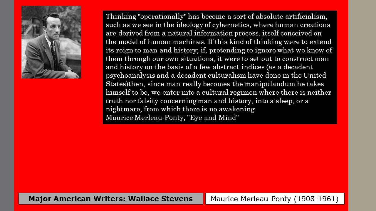 Major American Writers: Wallace Stevens Maurice Merleau-Ponty (1908-1961) Thinking