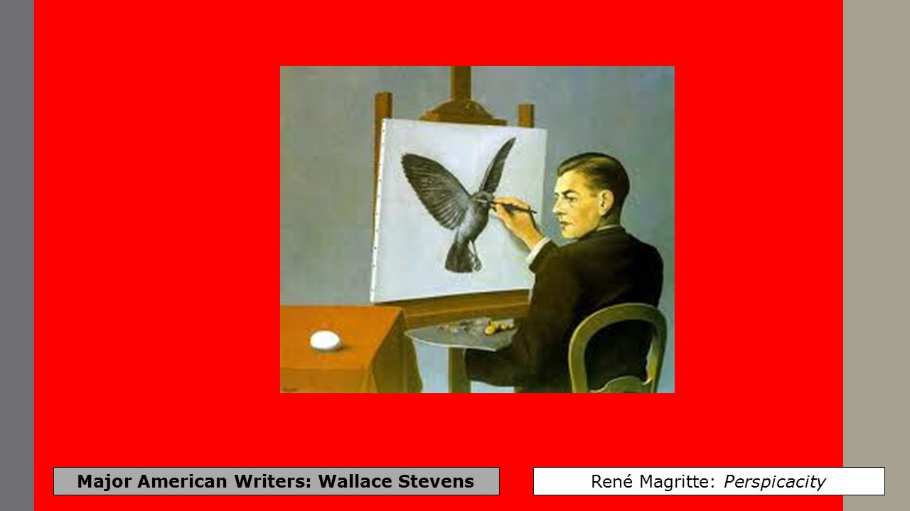 Major American Writers: Wallace Stevens René Magritte: Perspicacity