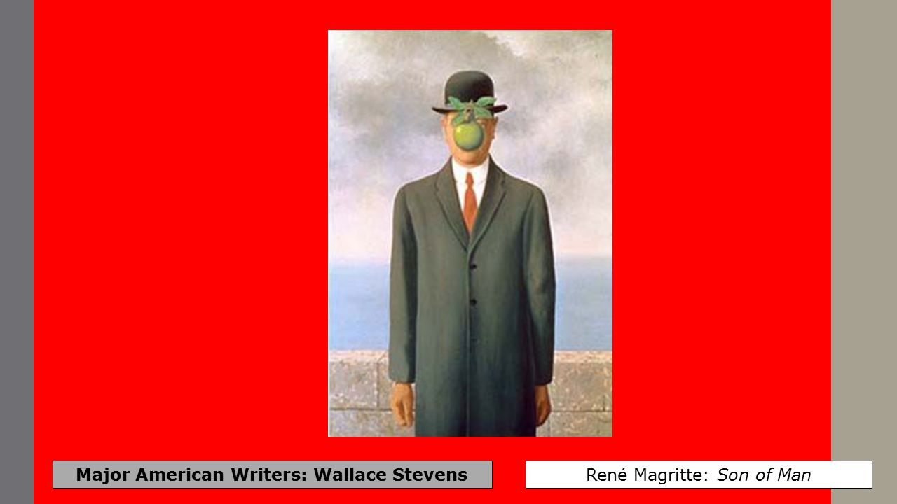 Major American Writers: Wallace Stevens René Magritte: Son of Man