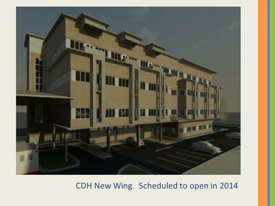 CDH New Wing. Scheduled to open in 2014