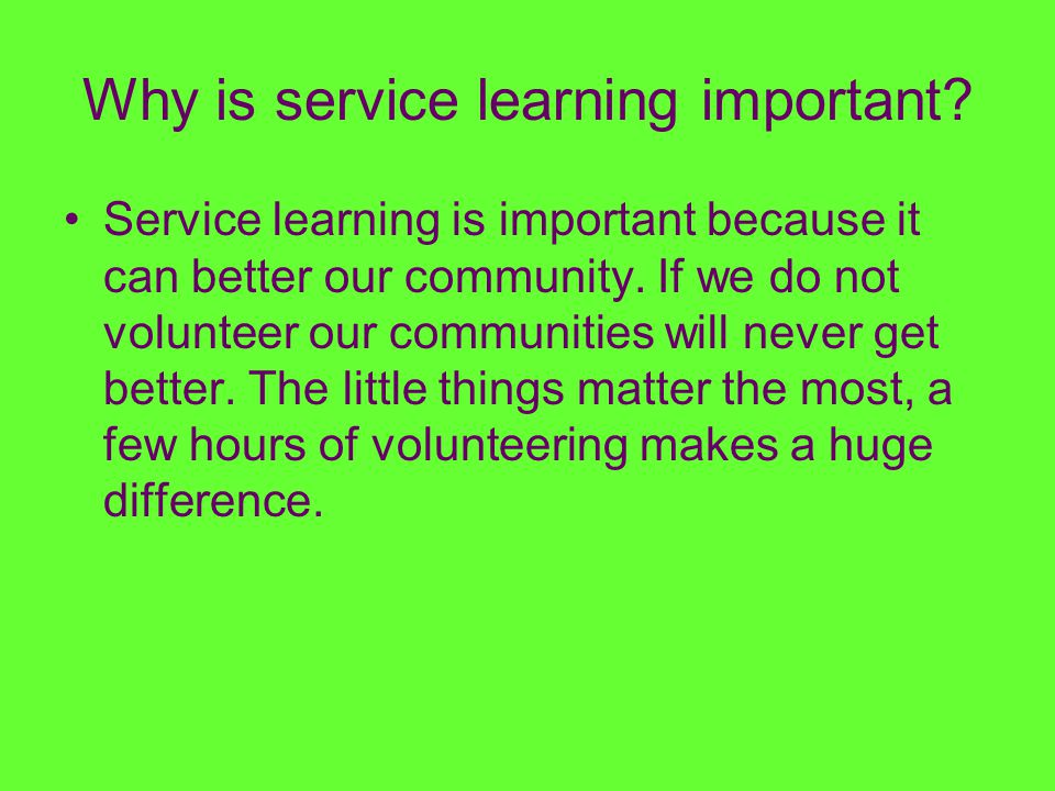 Why is service learning important.