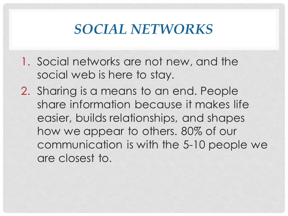 SOCIAL NETWORKS 1.Social networks are not new, and the social web is here to stay.
