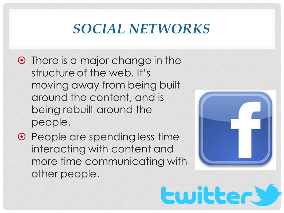 SOCIAL NETWORKS  There is a major change in the structure of the web.