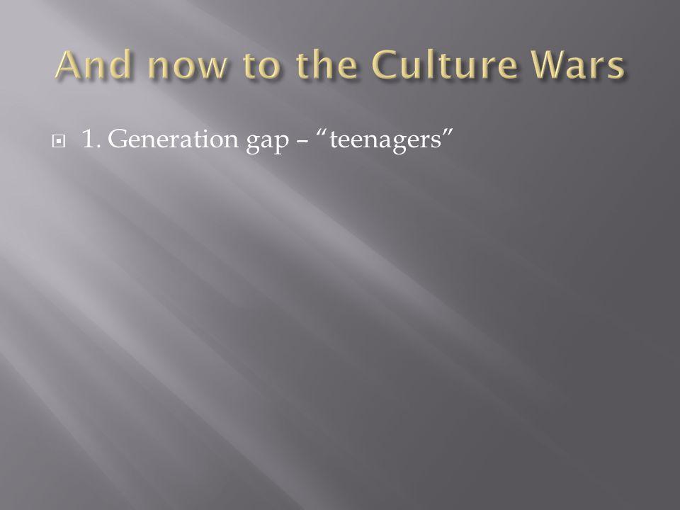 " 1. Generation gap – ""teenagers"""