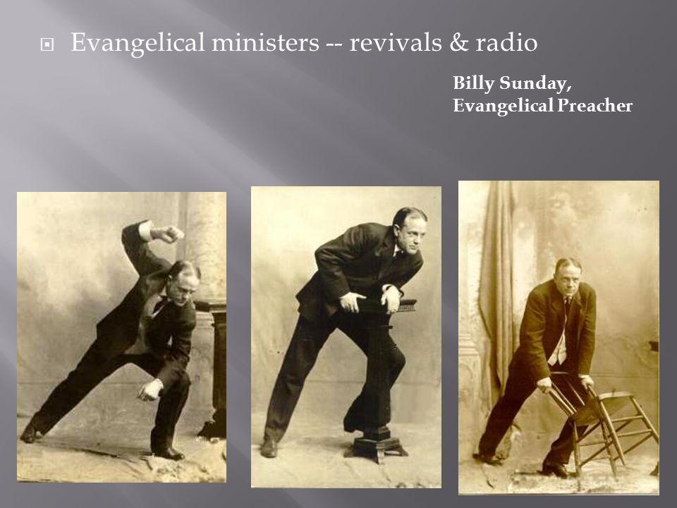  Evangelical ministers -- revivals & radio Billy Sunday, Evangelical Preacher