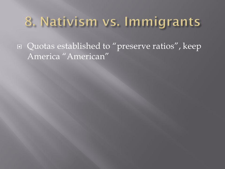 " Quotas established to ""preserve ratios"", keep America ""American"""