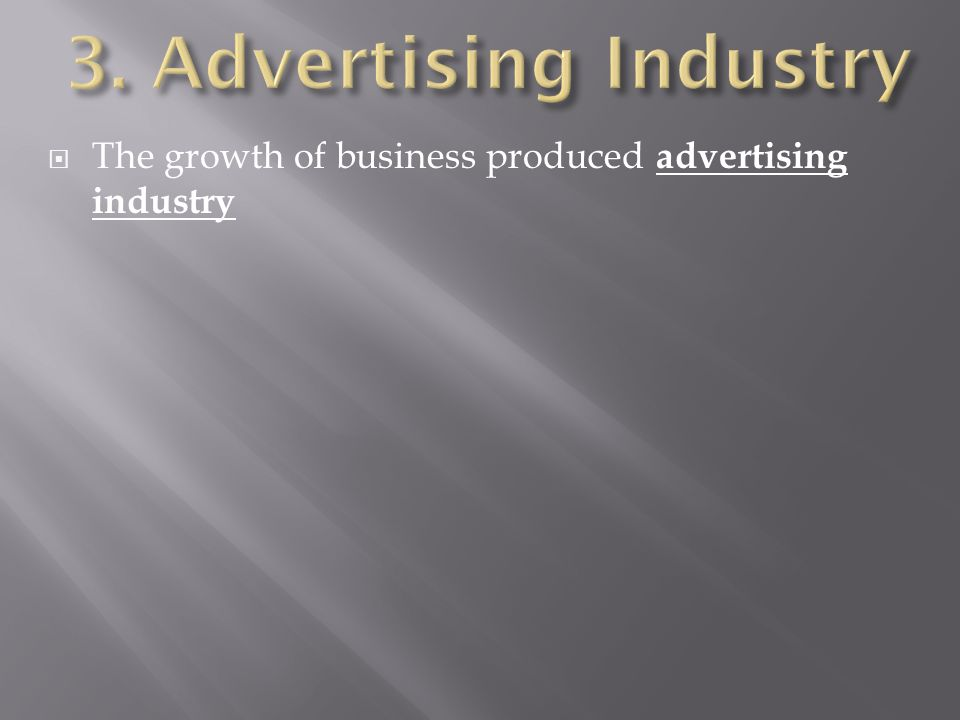  The growth of business produced advertising industry