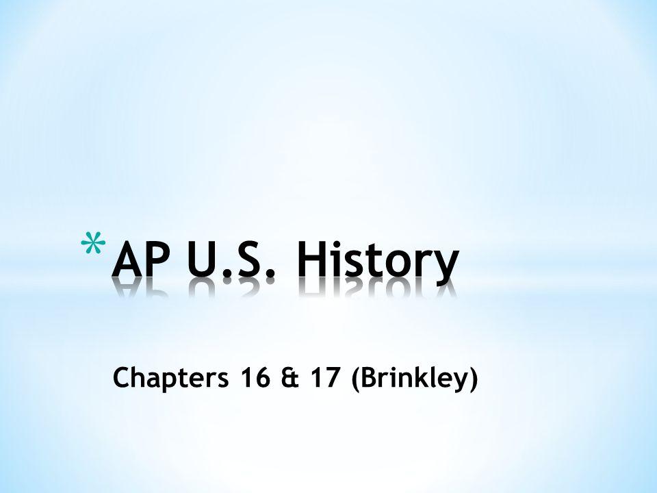 Chapters 16 & 17 (Brinkley)