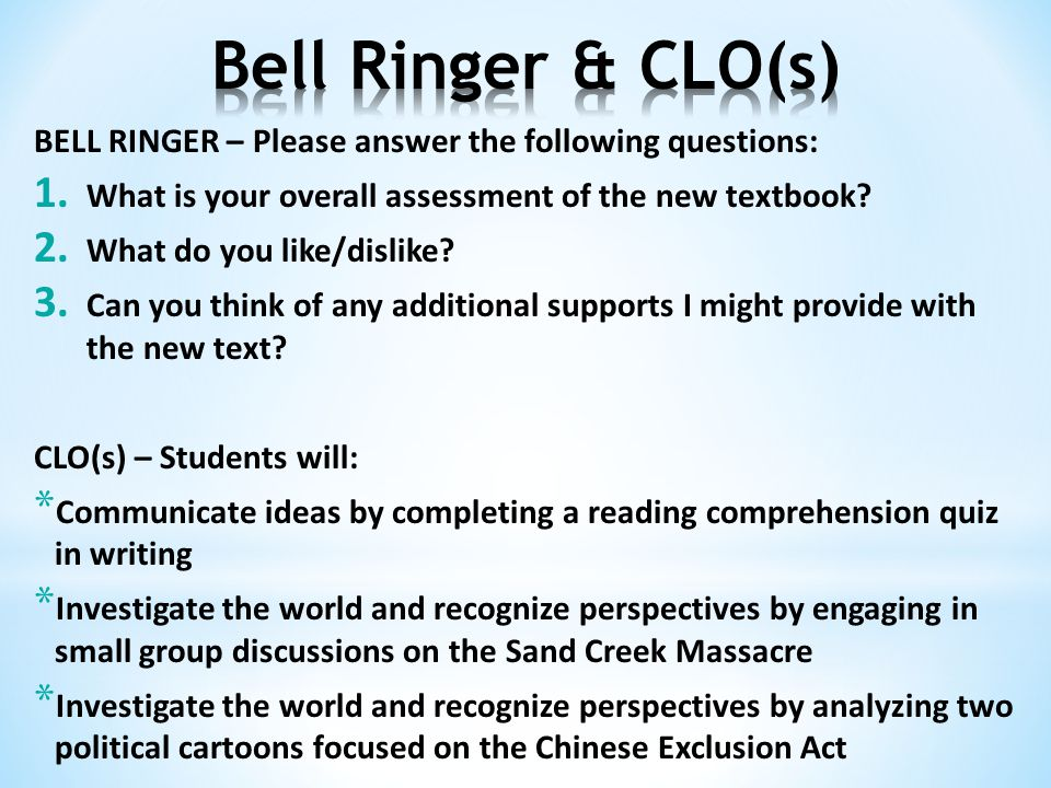 BELL RINGER – Please answer the following questions: 1.