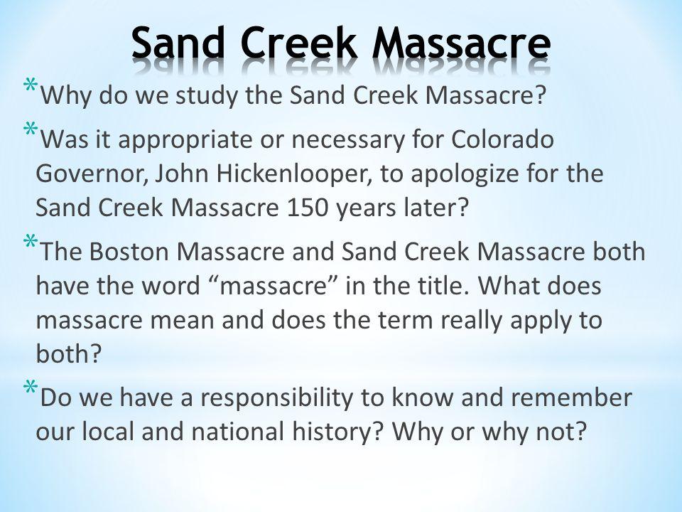 * Why do we study the Sand Creek Massacre.