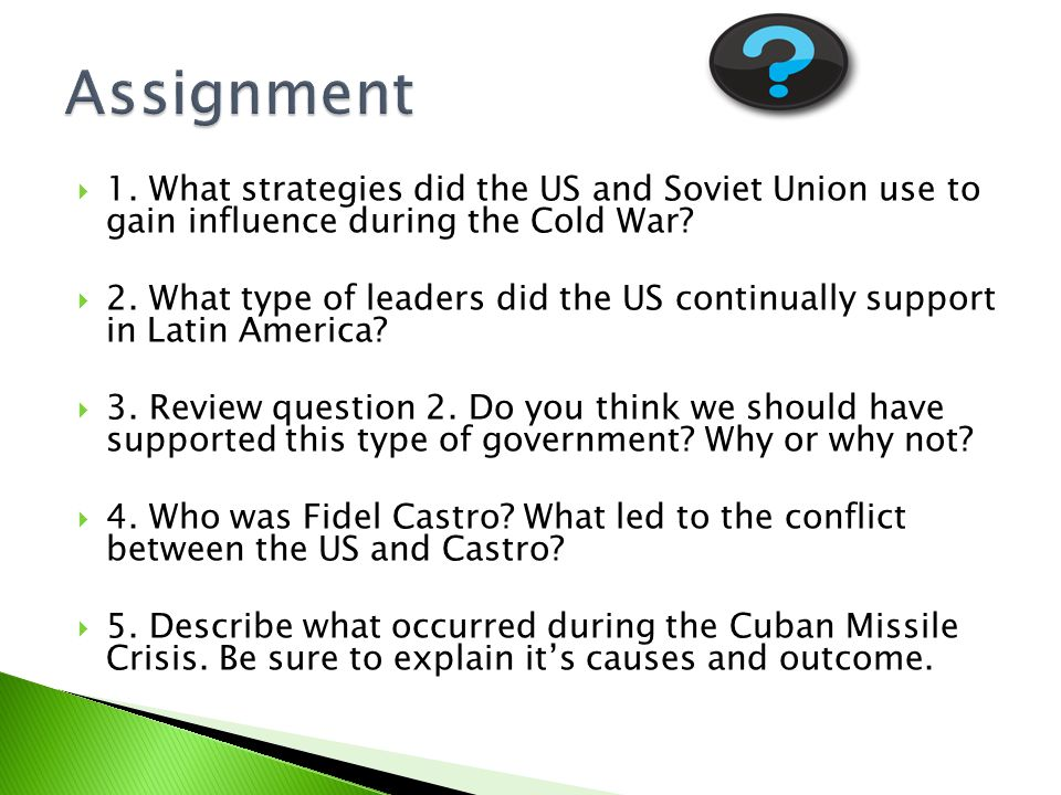 1. What strategies did the US and Soviet Union use to gain influence during the Cold War.