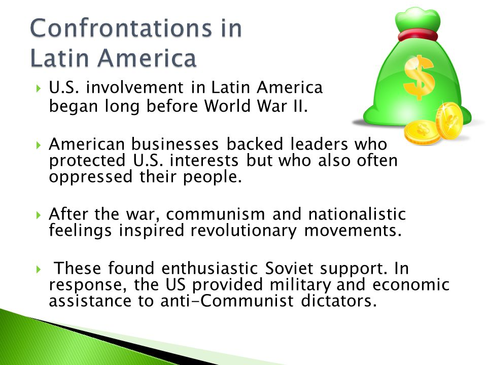  U.S. involvement in Latin America began long before World War II.