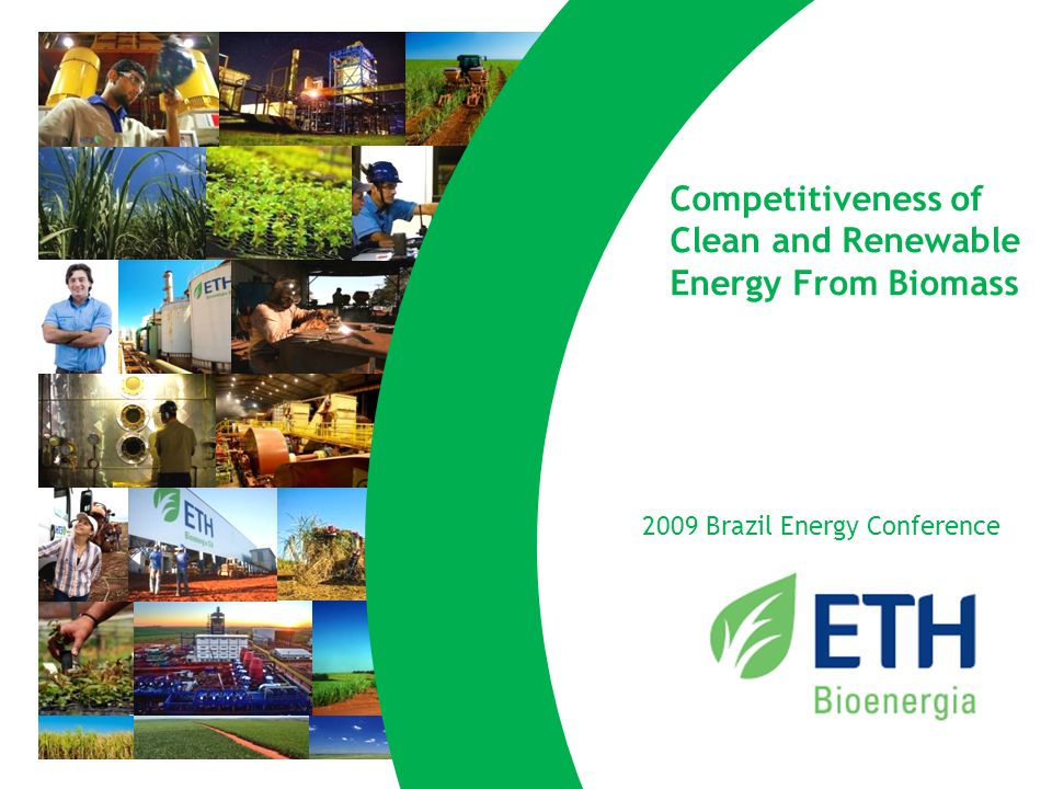 2020 Competitiveness of Clean and Renewable Energy From Biomass 2009 Brazil Energy Conference