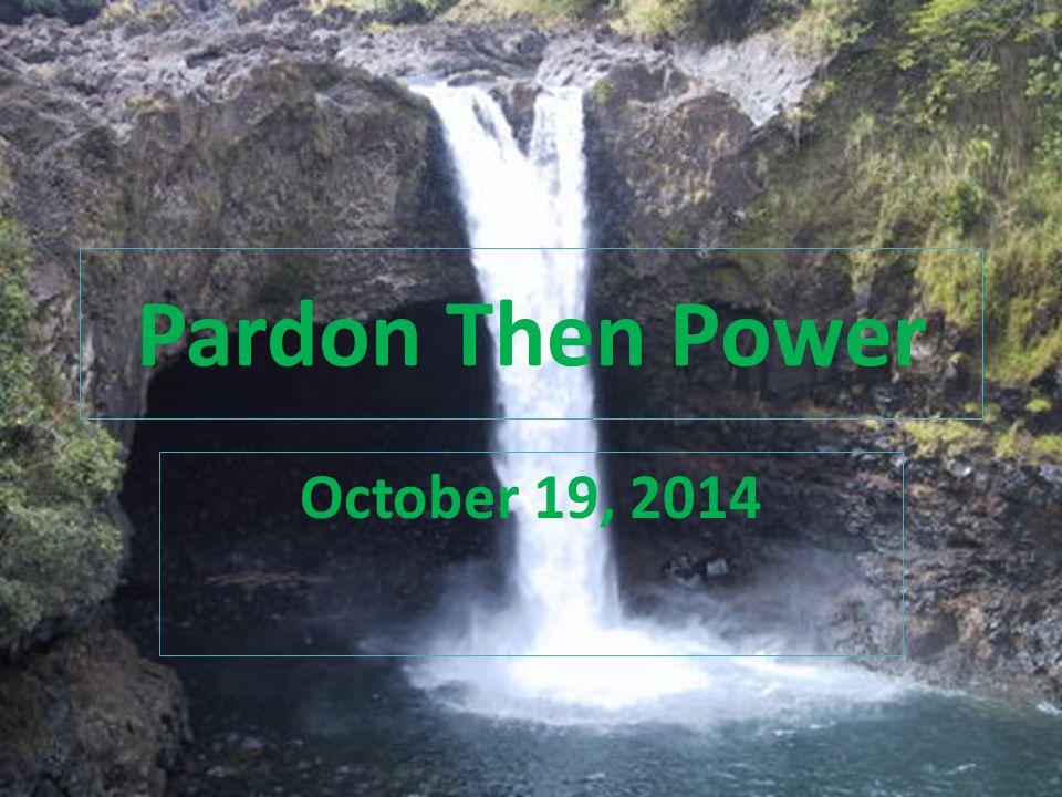 Pardon Then Power October 19, 2014