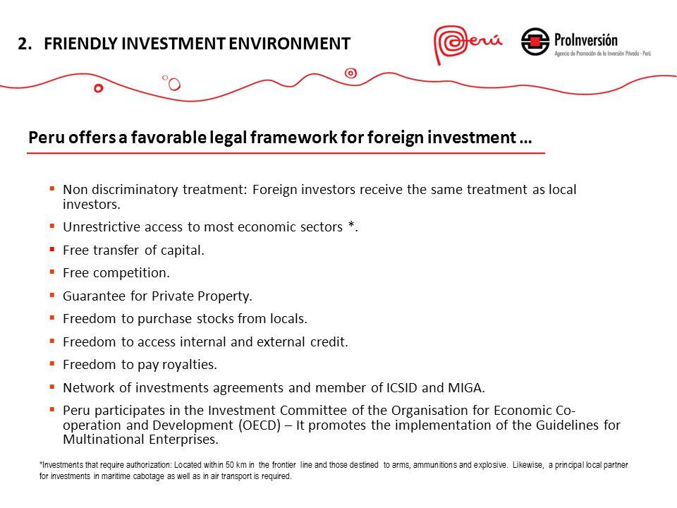  Non discriminatory treatment: Foreign investors receive the same treatment as local investors.