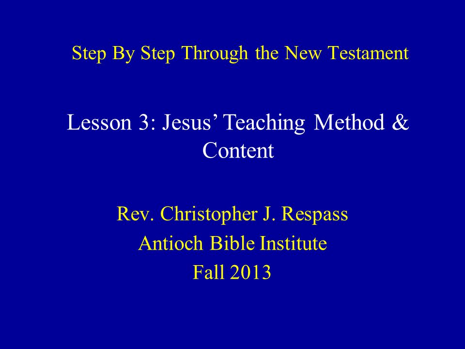 Step By Step Through the New Testament Rev. Christopher J.