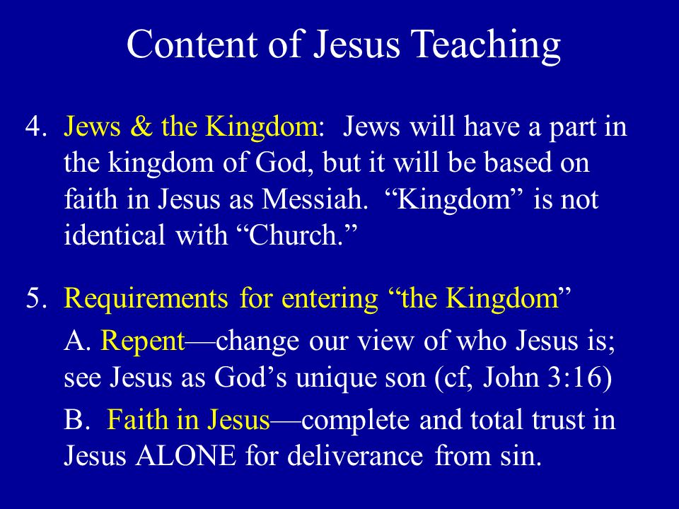 """4.Jews & the Kingdom: Jews will have a part in the kingdom of God, but it will be based on faith in Jesus as Messiah. """"Kingdom"""" is not identical with"""
