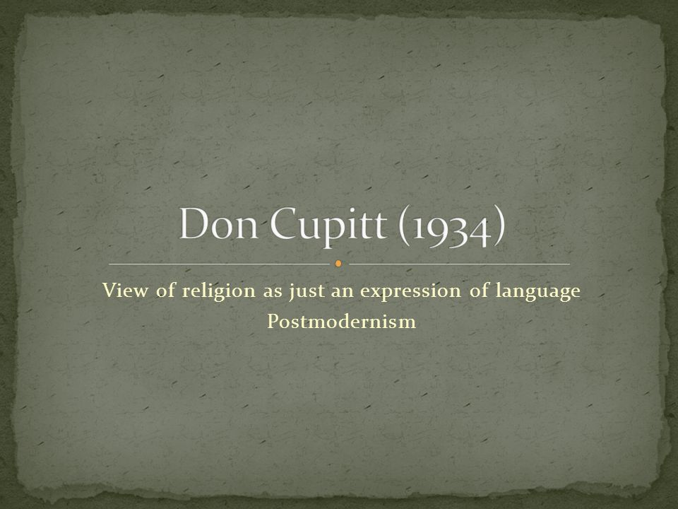 View of religion as just an expression of language Postmodernism